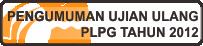 Pengumuman PLPG Ulang 2012